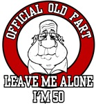 OFFICIAL OLD FART - LEAVE ME ALONE - I'M 50