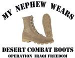 MY NEPHEW WEARS DESERT COMBAT BOOTS - OIF