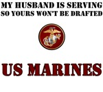 My Husband is serving so yours won't get drafted