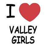 I heart valley girls
