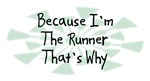 Because I'm The Runner