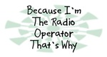Because I'm The Radio Operator