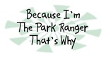 Because I'm The Park Ranger