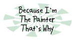 Because I'm The Painter