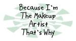 Because I'm The Makeup Artist