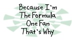 Because I'm The Formula One Fan