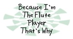 Because I'm The Flute Player