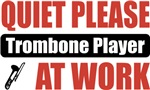 Quiet Please Trombone Player At Work