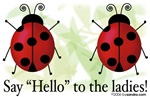 Hello Ladies - ladybugs