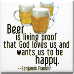 Beer is proof...