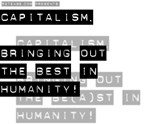 Capitalism - Bringing out the BEAST in Humanity