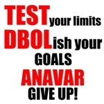 Test your limits DBOLish your goals ANAVAR give up