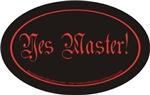 Yes Master!