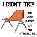 Tripping Chair