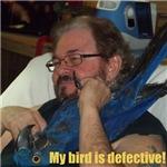 My bird is defective!