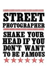 shake your if you don't want to be famous