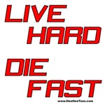 Live Hard Die Fast