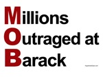 MOB: Millions Outraged at Barack