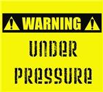 WARNING: Under Pressure