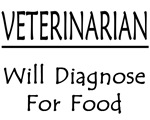 Veterinarian: Will Diagnose For Food
