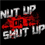 Nut Up or Shut Up (Distressed)