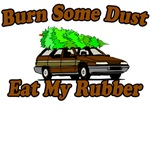 Burn Some Dust Eat My Rubber