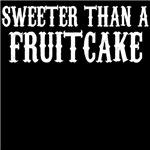 Sweeter Than A Fruitcake
