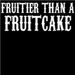 Fruitier Than A Fruitcake