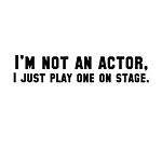 Actor on Stage T-Shirts