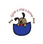 GIVE A DOG A BONE A...