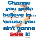 Ain't Gonna See Change