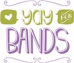 Yay for Bands