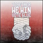 Together We Win. Vote Blue.