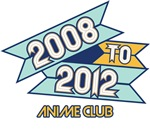 2008 to 2012 Anime Club