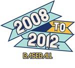 2008 to 2012 Baseball