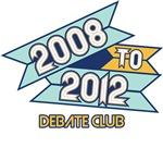 2008 to 2012 Debate Club