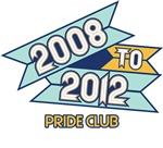 2008 to 2012 Pride Club