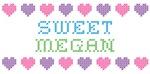 Sweet MEGAN