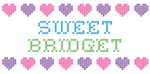 Sweet BRIDGET