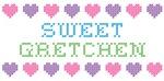 Sweet GRETCHEN