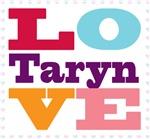 I Love Taryn