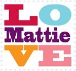 I Love Mattie