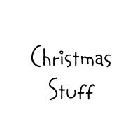 Christmas stuff!