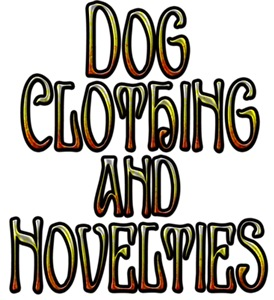 DOG CLOTHING AND NOVELTIES