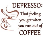 Depresso That Feeling you Get Without Coffee