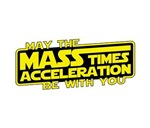 May the Force (Mass x Acceleration) Be With You