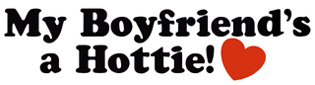 My boyfriend's a Hottie t-shirts