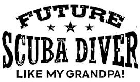 Future Scuba Diver Like My Grandpa t-shirt