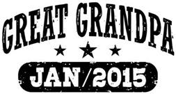 Great Grandpa January 2015 t-shirt