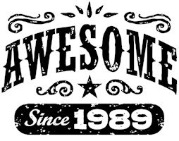 Awesome Since 1989 t-shirts